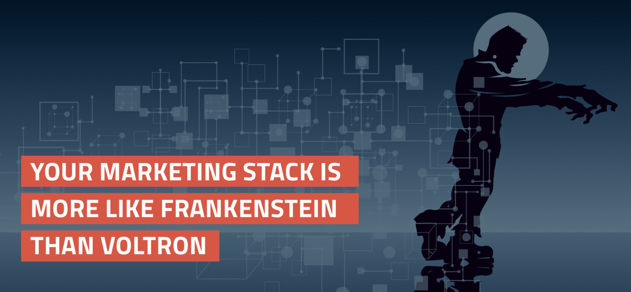 eBook: Your Marketing Stack Is More Like Frankenstein Than Voltron