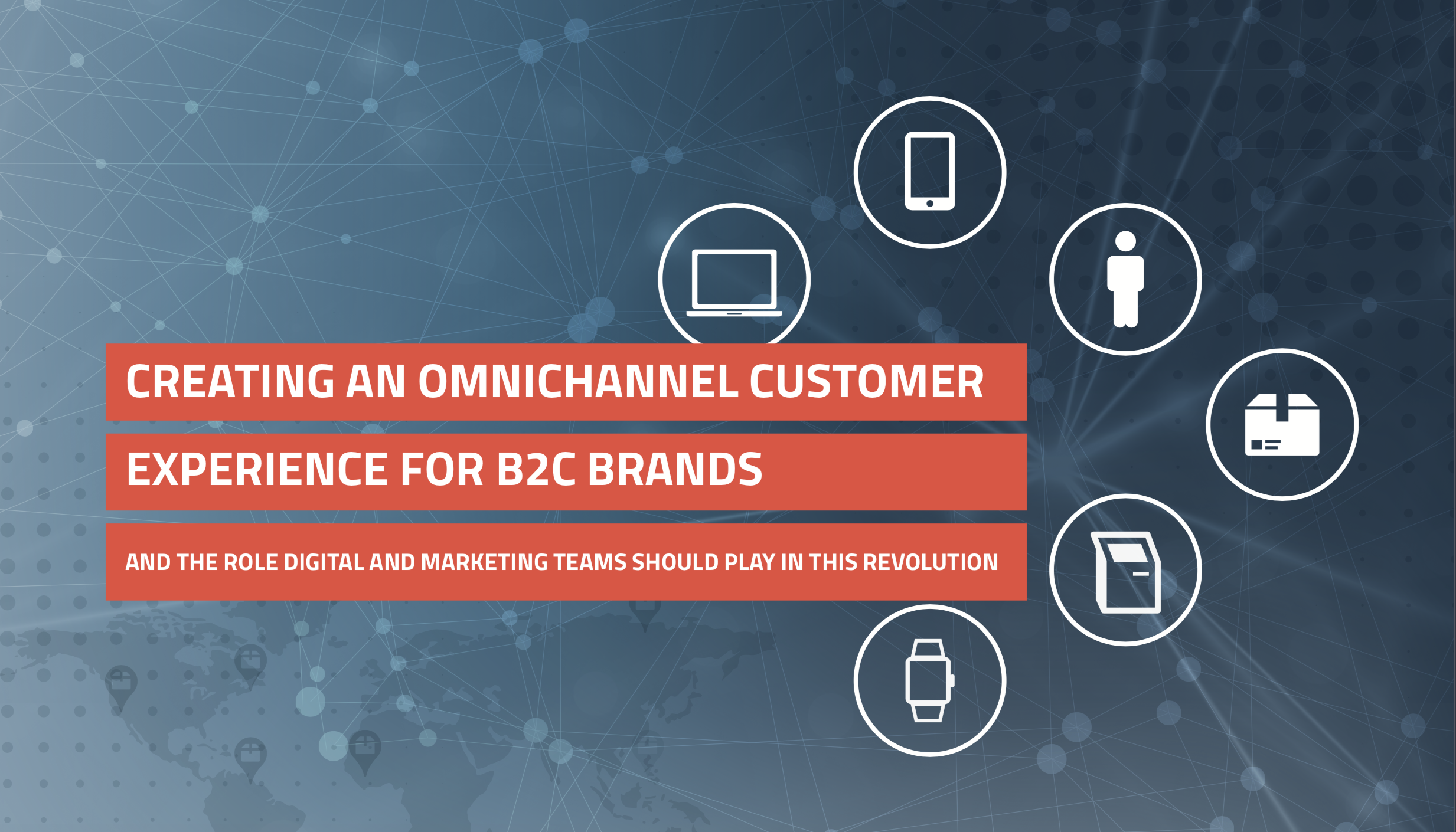 Creating An Omnichannel Customer Experience For B2C Brands